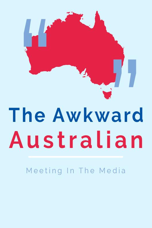 MeetingInTheMedia_Banner_AwkwardAustralian.png