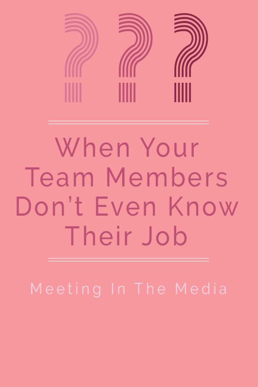 MeetingInTheMedia_Banner_WhenYourTeamDoesntKnowTheirJob.png
