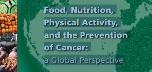 Food, nutrition, physical activity and the prevention of cancer WCRF/AICR