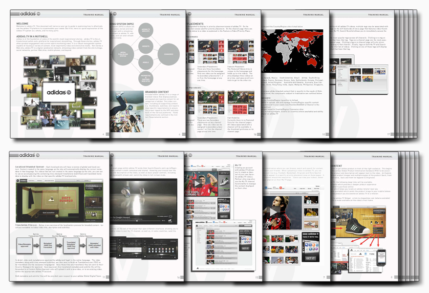 A comprehensive training manual was requested to teach global adidas staff about adidas.TV and and the supporting CMS. This 70 page manual covered everything from front-end features to asset requirements and the administrative interface of the CMS.