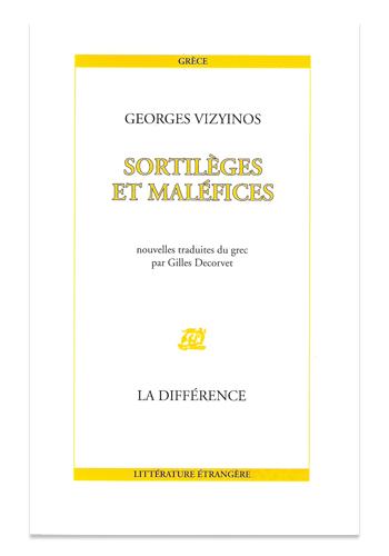 Sortilèges et Maléfices  (Νεοελληνικά διηγήματα), nouvelles de Georges Vizyinos, éditions la Différence, 2003.