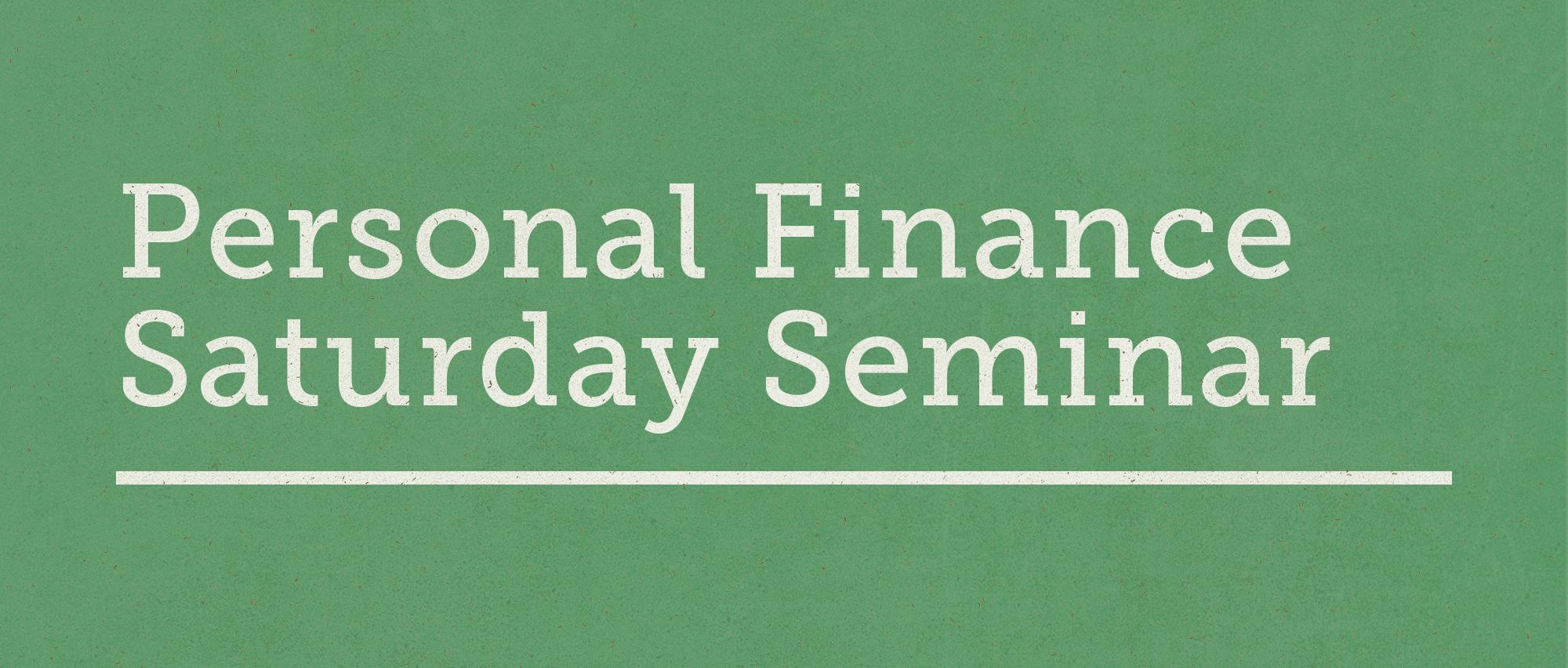 Personal Finance Saturday Seminar.jpg