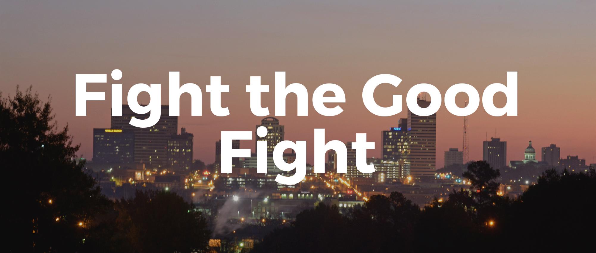 Fight the Good Fight.jpg