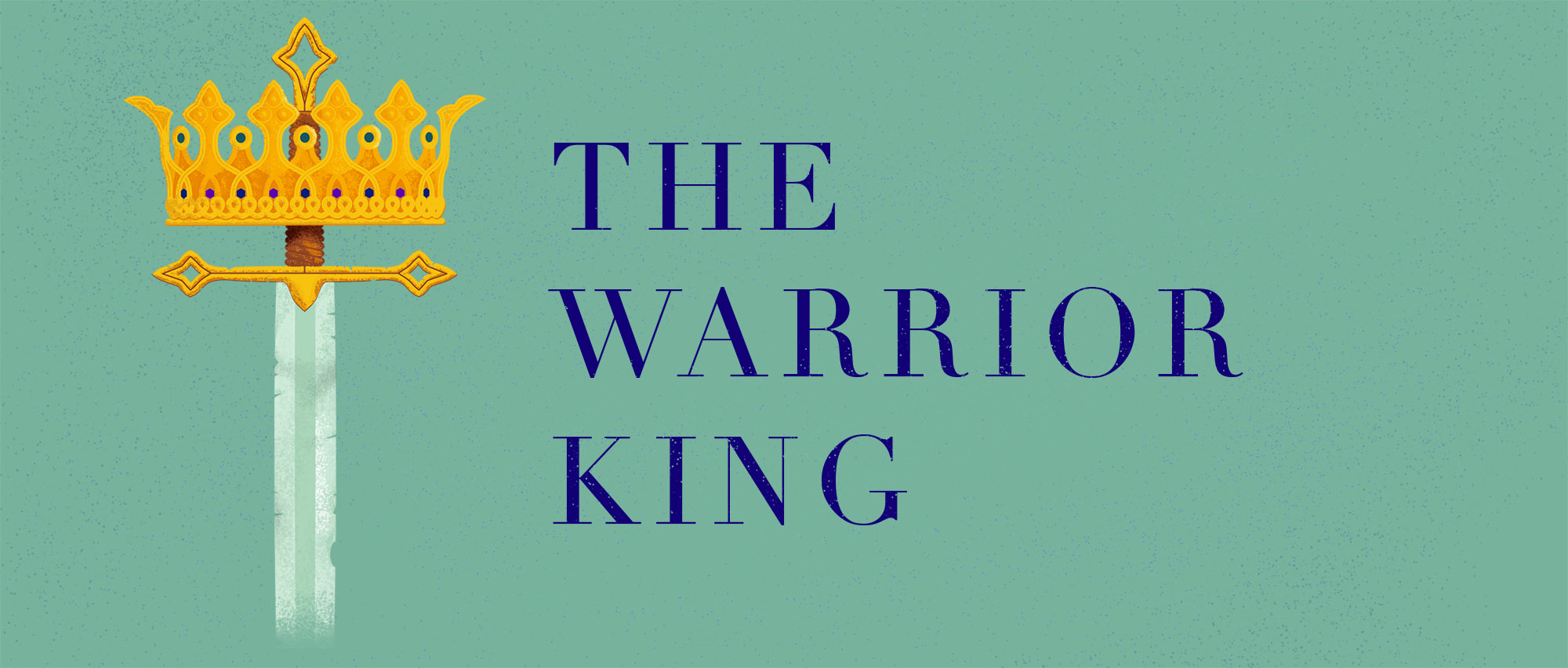 "In Week 1 of our Warriors Series we discuss how we serve a ""Warrior King"""