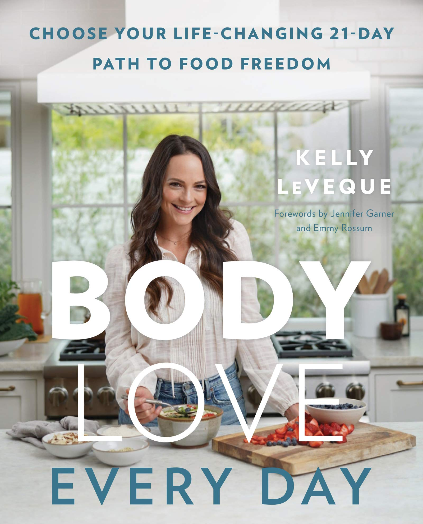 Body Love Every Day: Choose Your Life-Changing 21-Day Path to Food Freedom - PREORDER NOW →