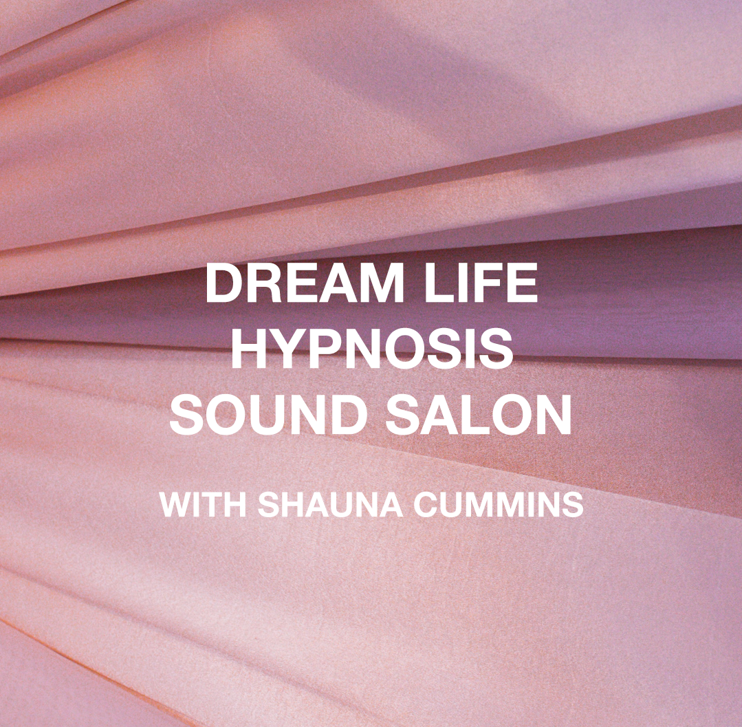 Dream Life Hypnosis Sound Salon with Shauna Cummins .png
