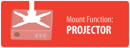 Mount Function: Projector | Projector Mount