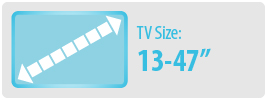 """TV Size: 13-47"""" 