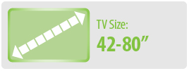 """TV Size: 42-80"""" 