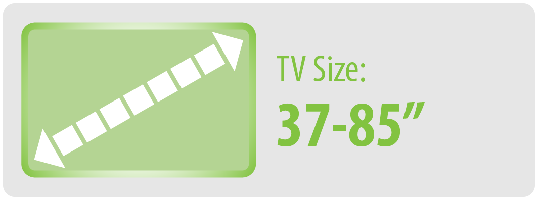 """TV Size: 37-85"""" 