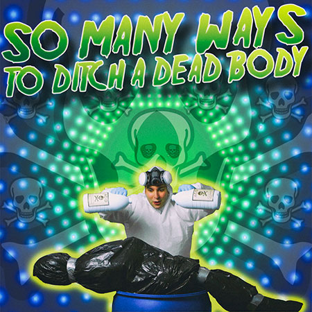 Epic Studios - Single - So Many Ways to Ditch a Dead Body