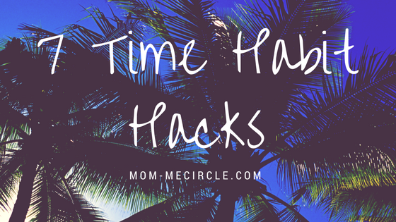 7 Time Habit Hacks.png