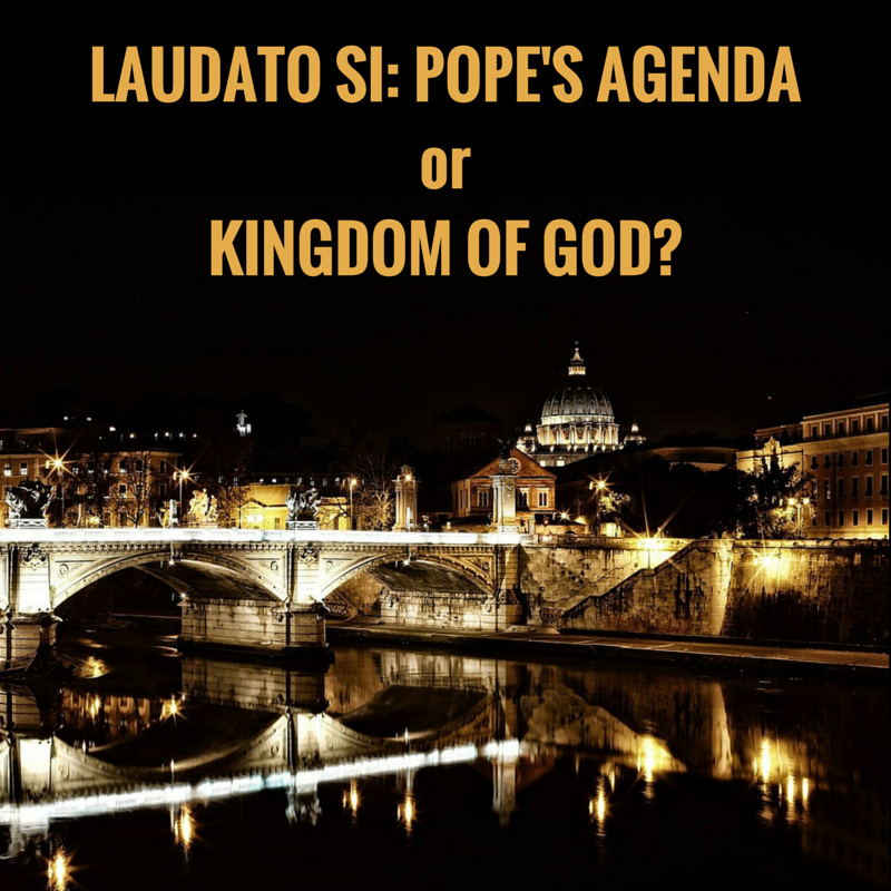 Laudato Si_Pope's Agenda or Kingdom of.png
