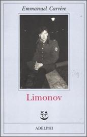 Copertina di Limonov, romanzo di Emmanuel Carrère, pubblicato in Italia da Adelphi (2012, 365 pagine, traduzione di F. Bergamasco)