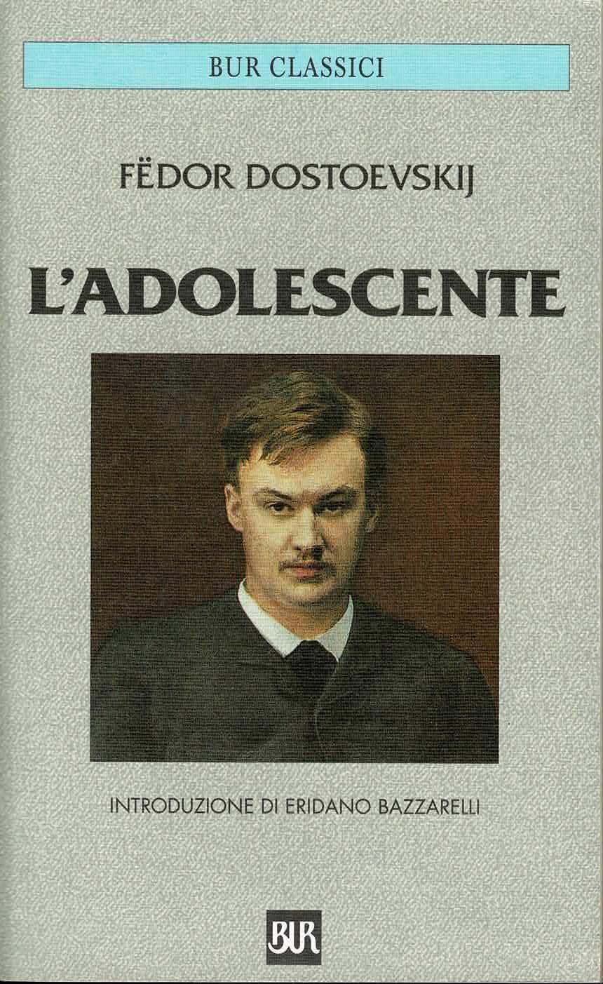 Fedor Dostoevskij L'adolescente Introduzione di Eridano Bazzarelli BUR Rizzoli 2003