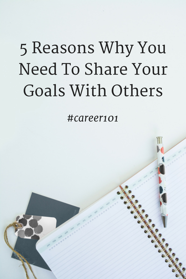 5 Reasons Why You Need To Share Your Goals With Others