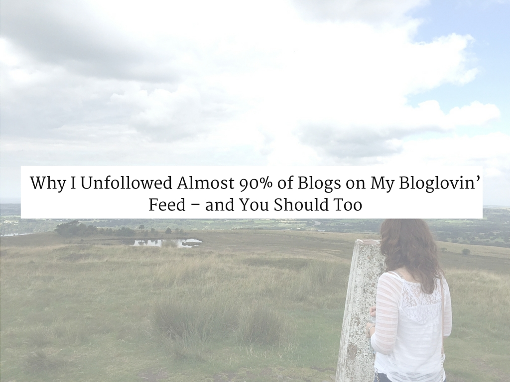 hy I Unfollowed Almost 90% of Blogs on My Bloglovin' Feed – and You Should Too