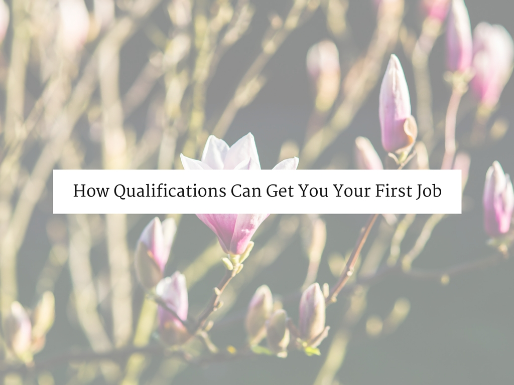 How Qualifications Can Get You Your First Job