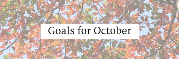 Goals For October