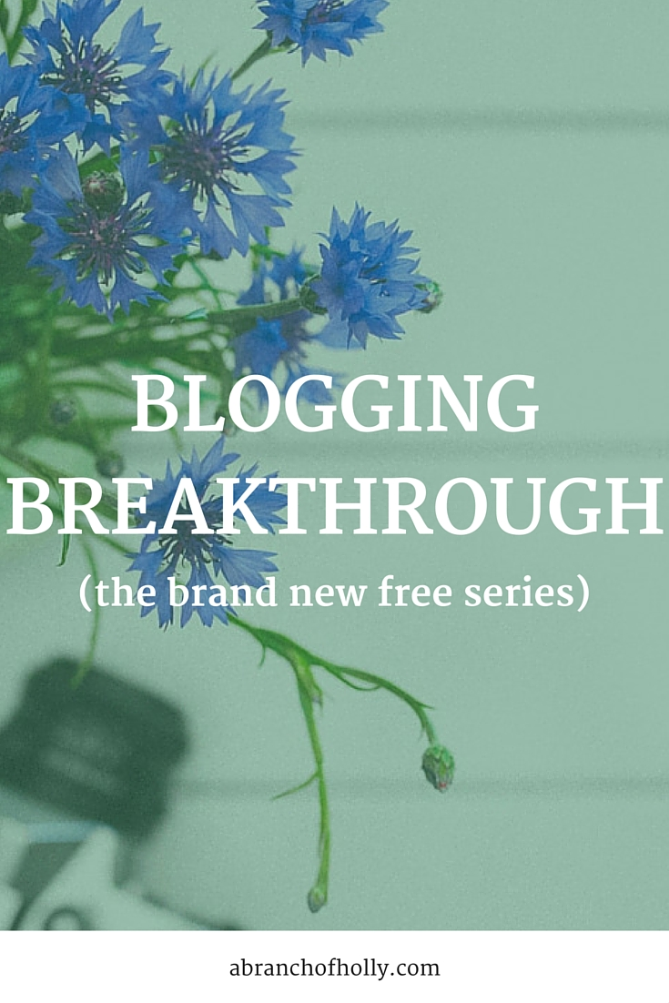 Blogging Breakthrough - the brand new free series!