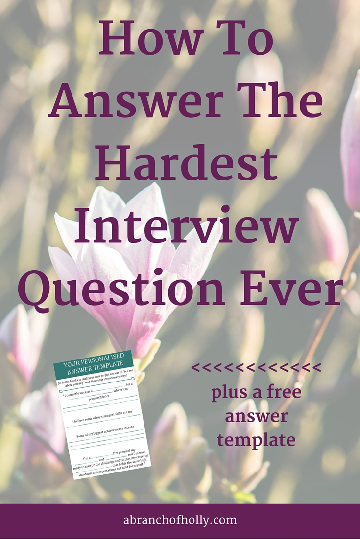 How To Answer The Hardest Interview Question Ever (Your 5 Step Guide)