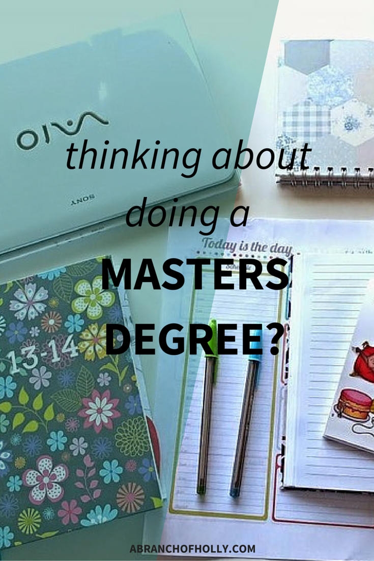 Thinking About Doing A Masters Degree?