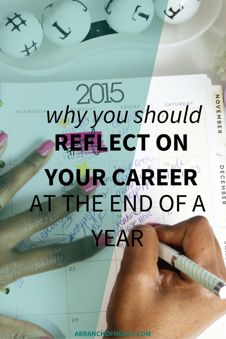 Why You Should Reflect On Your Career at the End of a Year