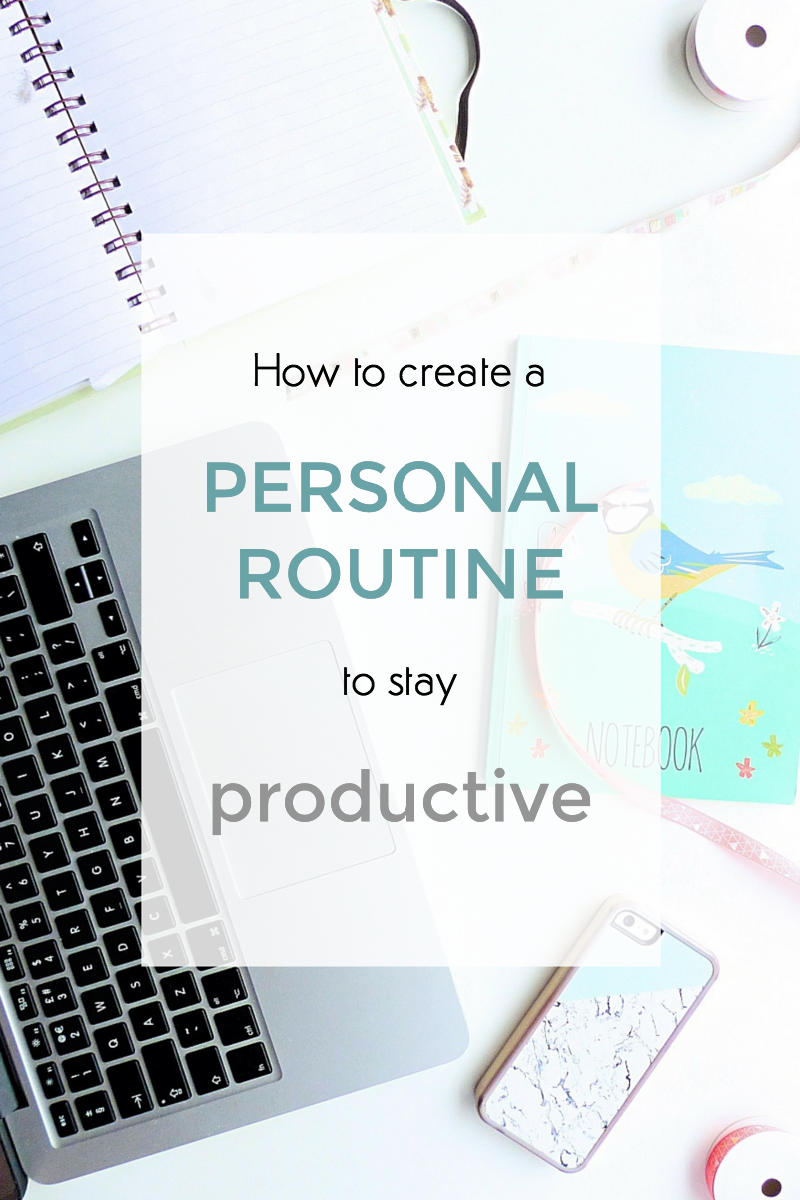 how to create a personal routine to stay productive
