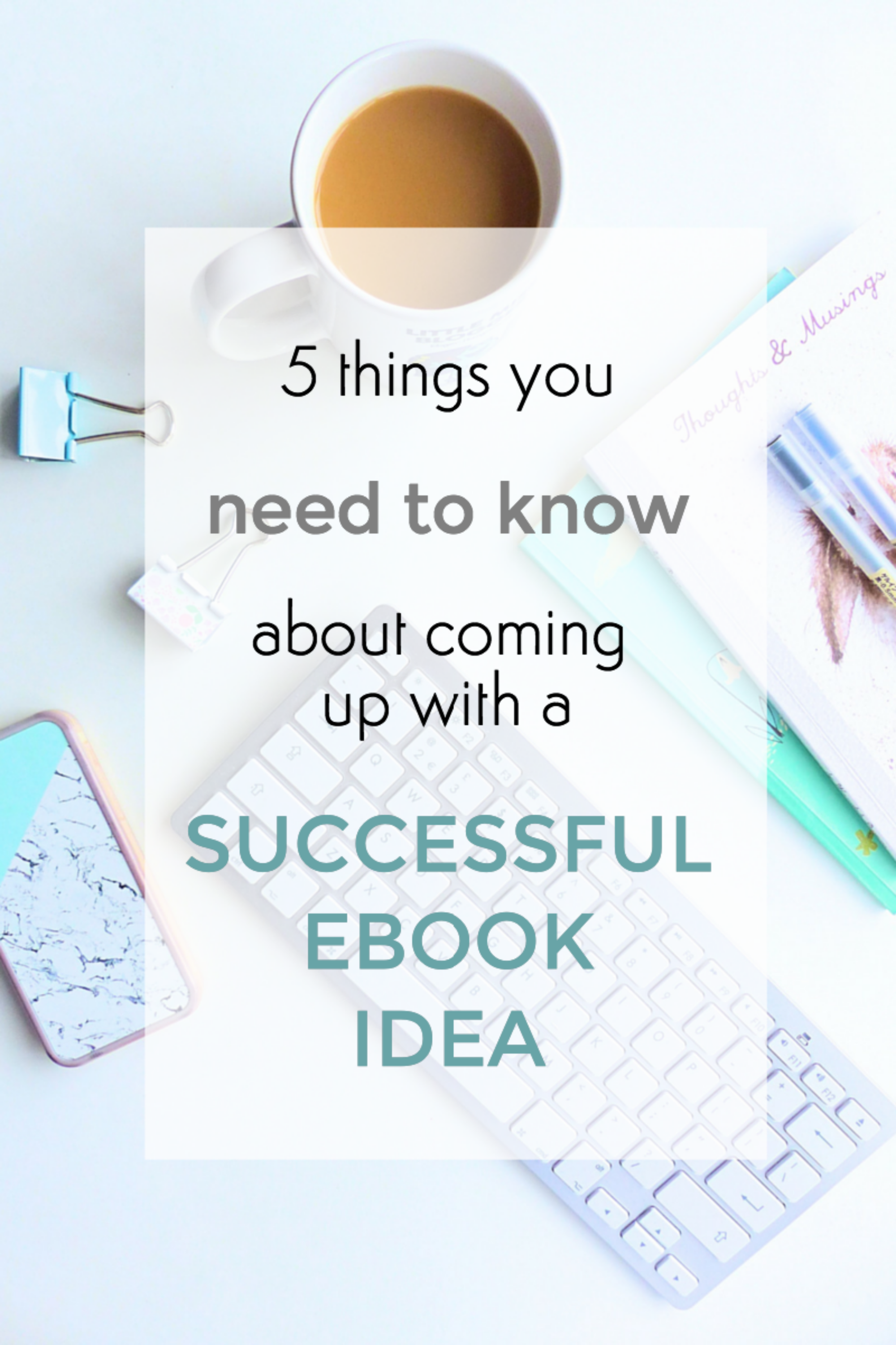 5 things you need to know about coming up with a successful eBook idea