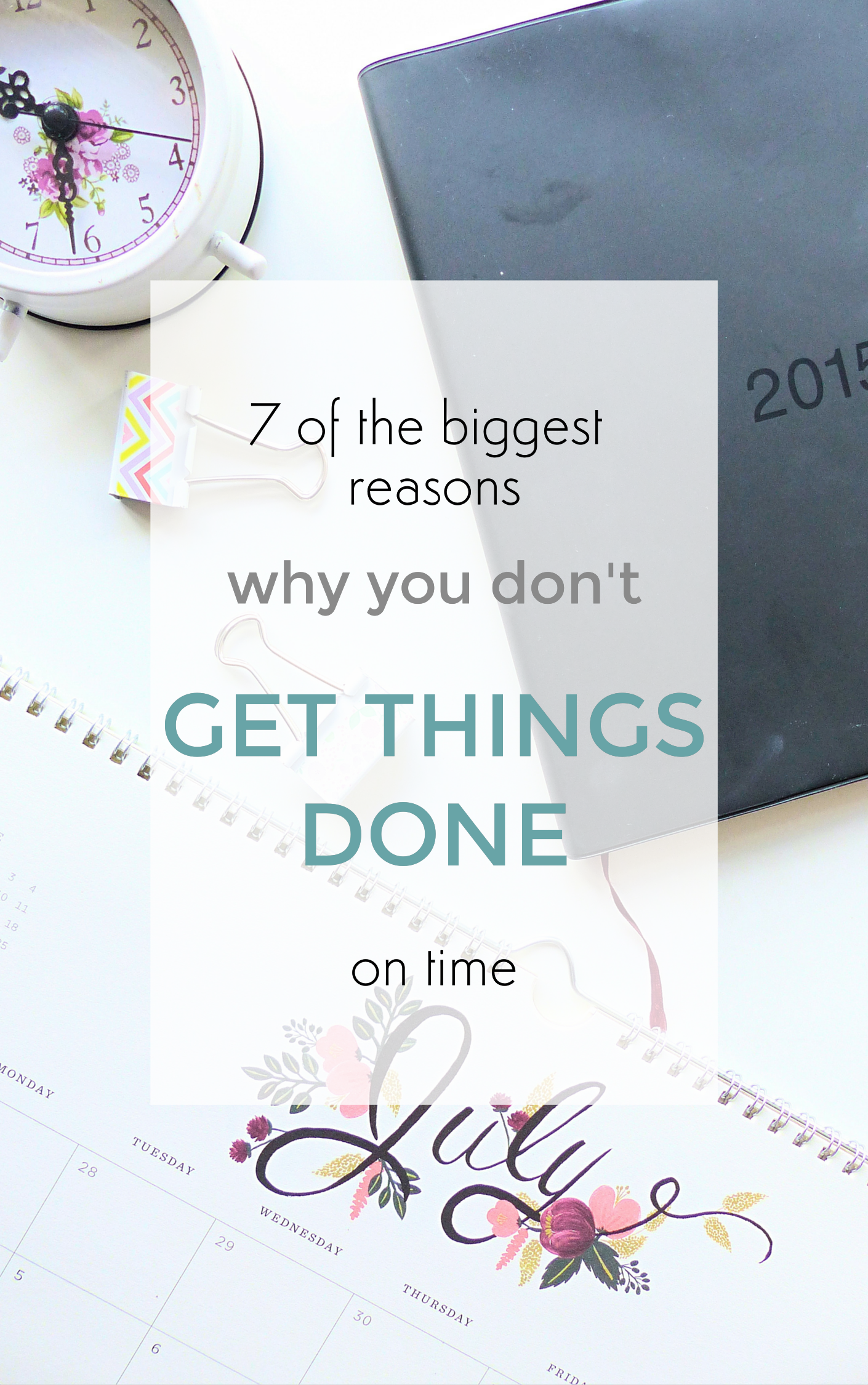 7 of the biggest reasons why you don't get things done on time