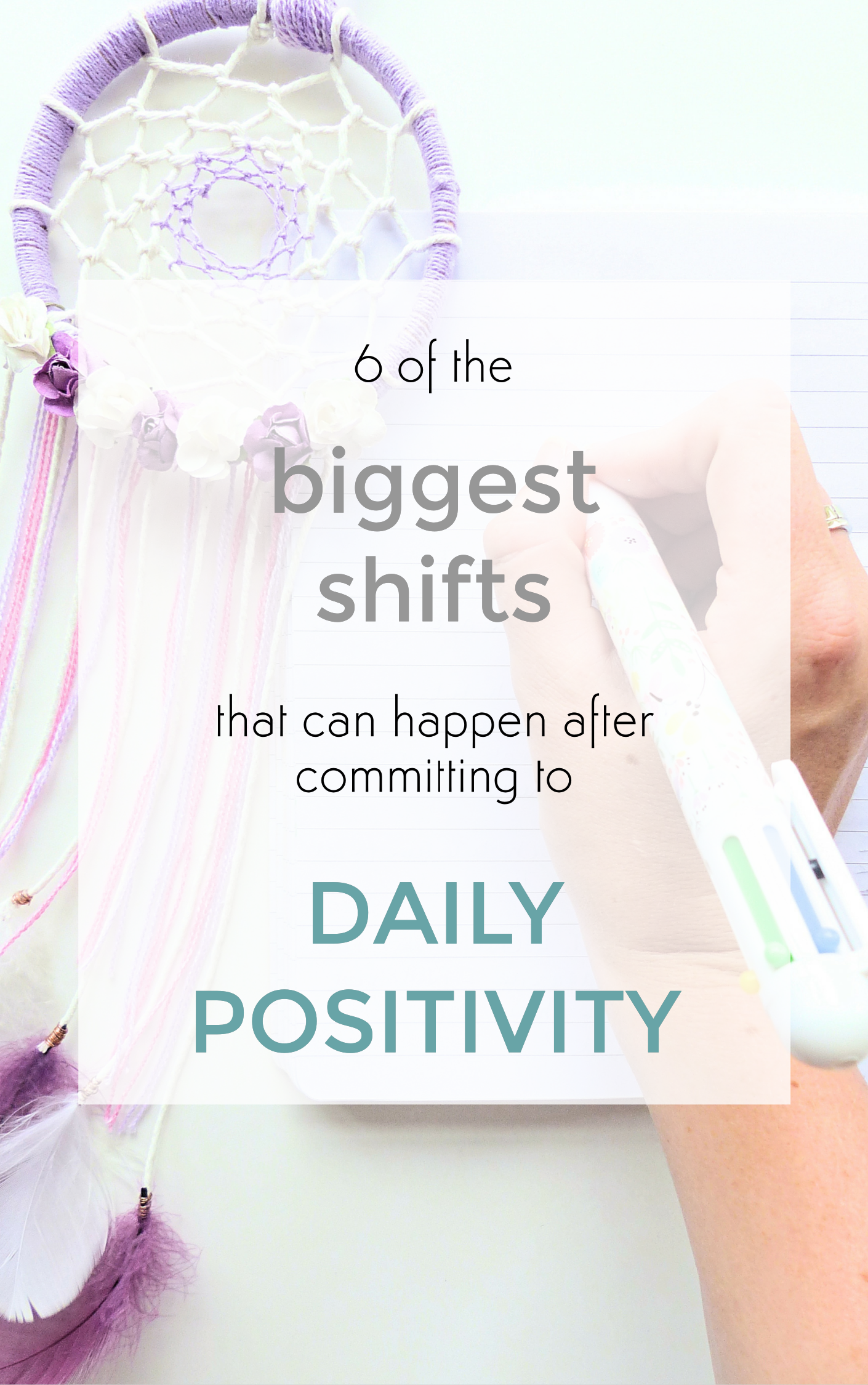 6 of the biggest shifts that can happen after committing to daily positivity