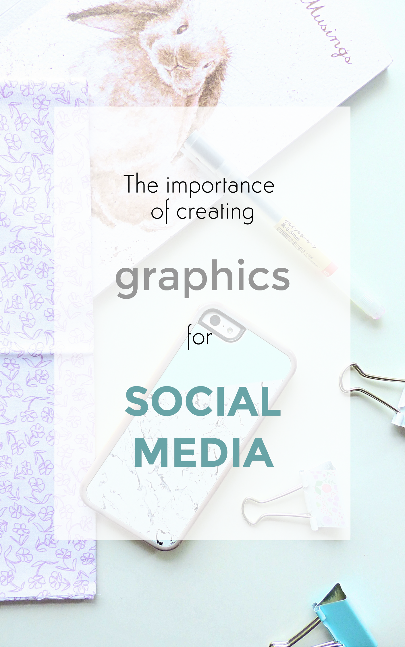 the importance of creating graphics for social media