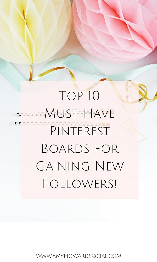 top 10 must have pinterest boards for gaining new followers