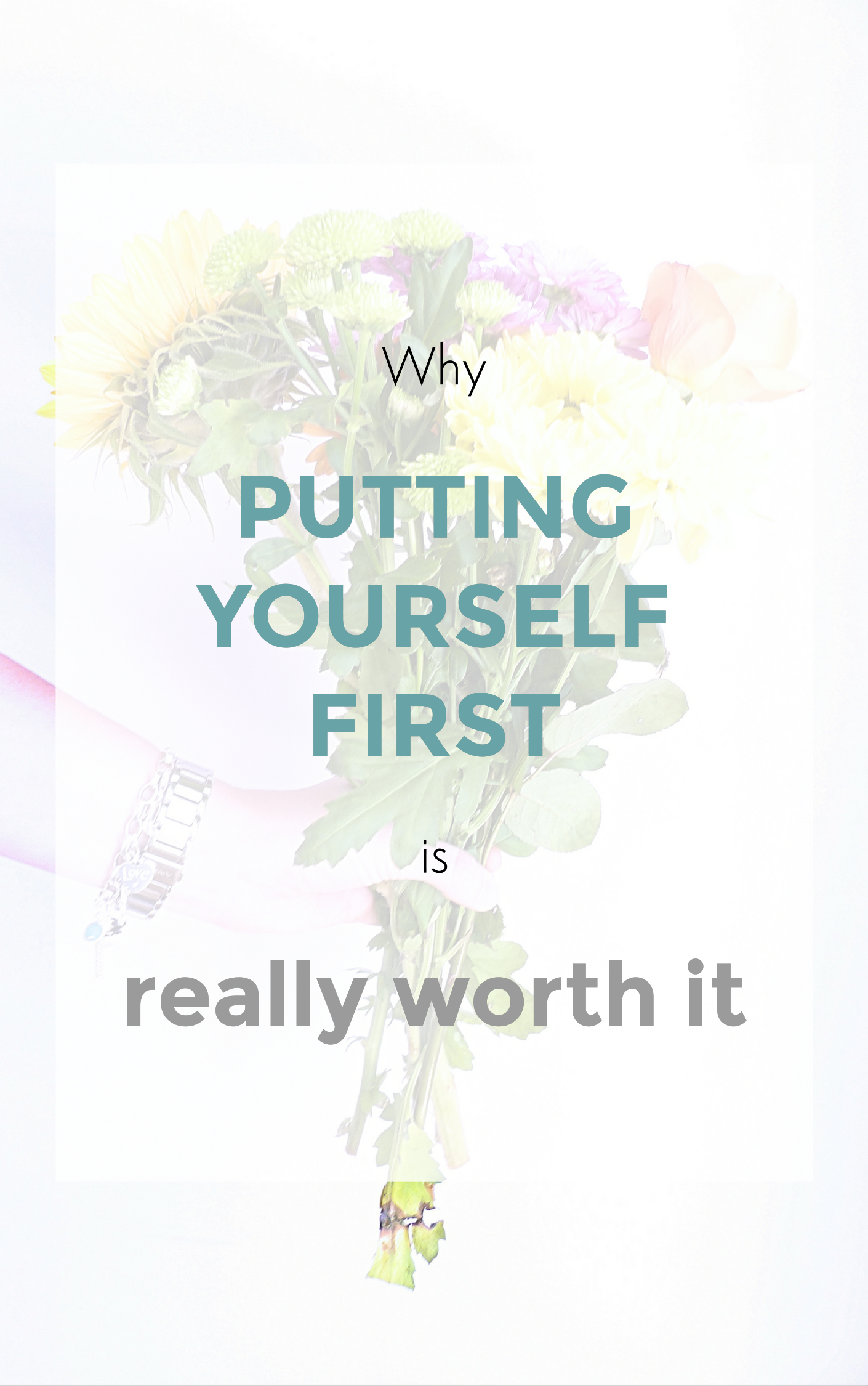 why putting yourself first is really worth it