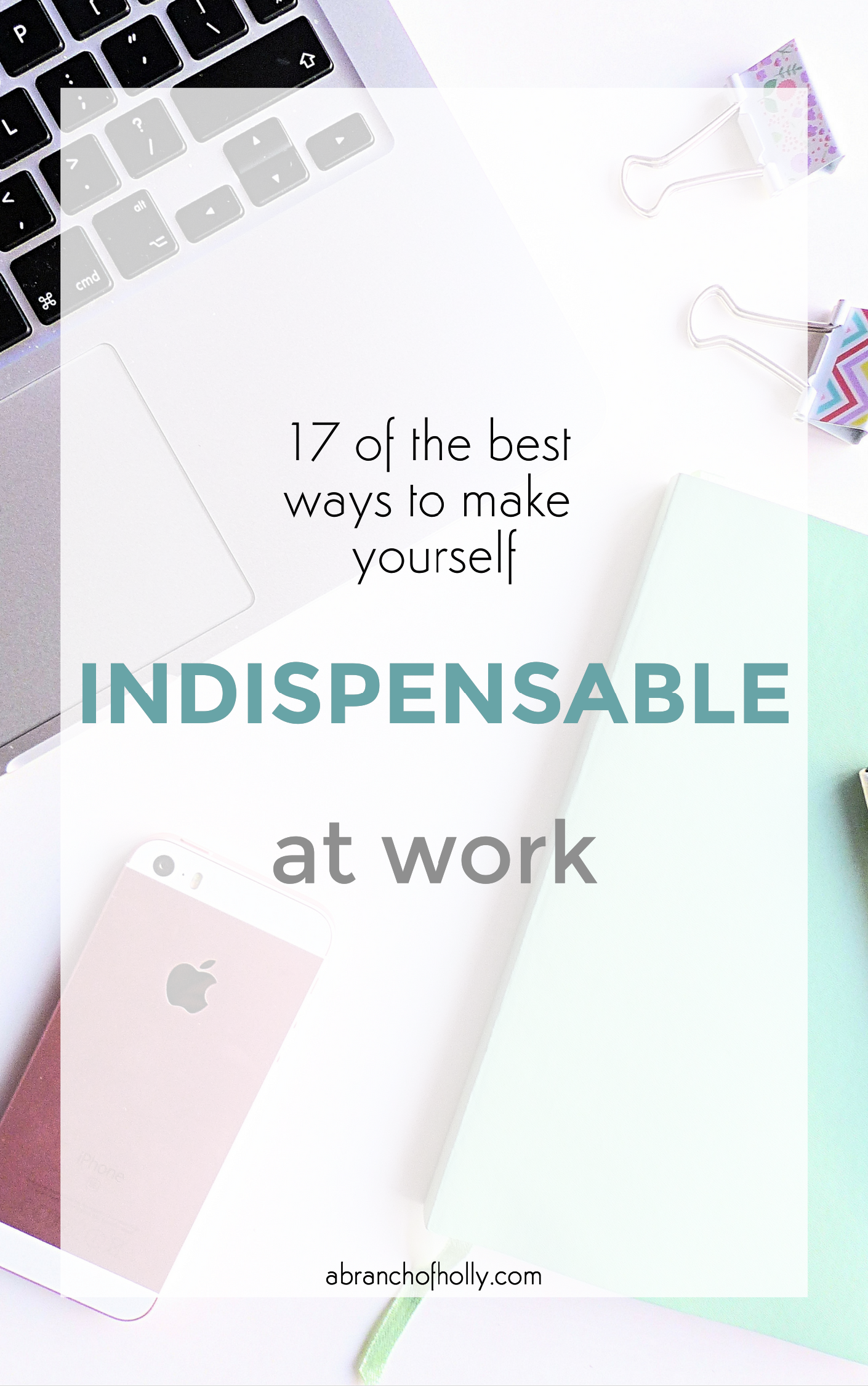 ways to make yourself indispensable at work