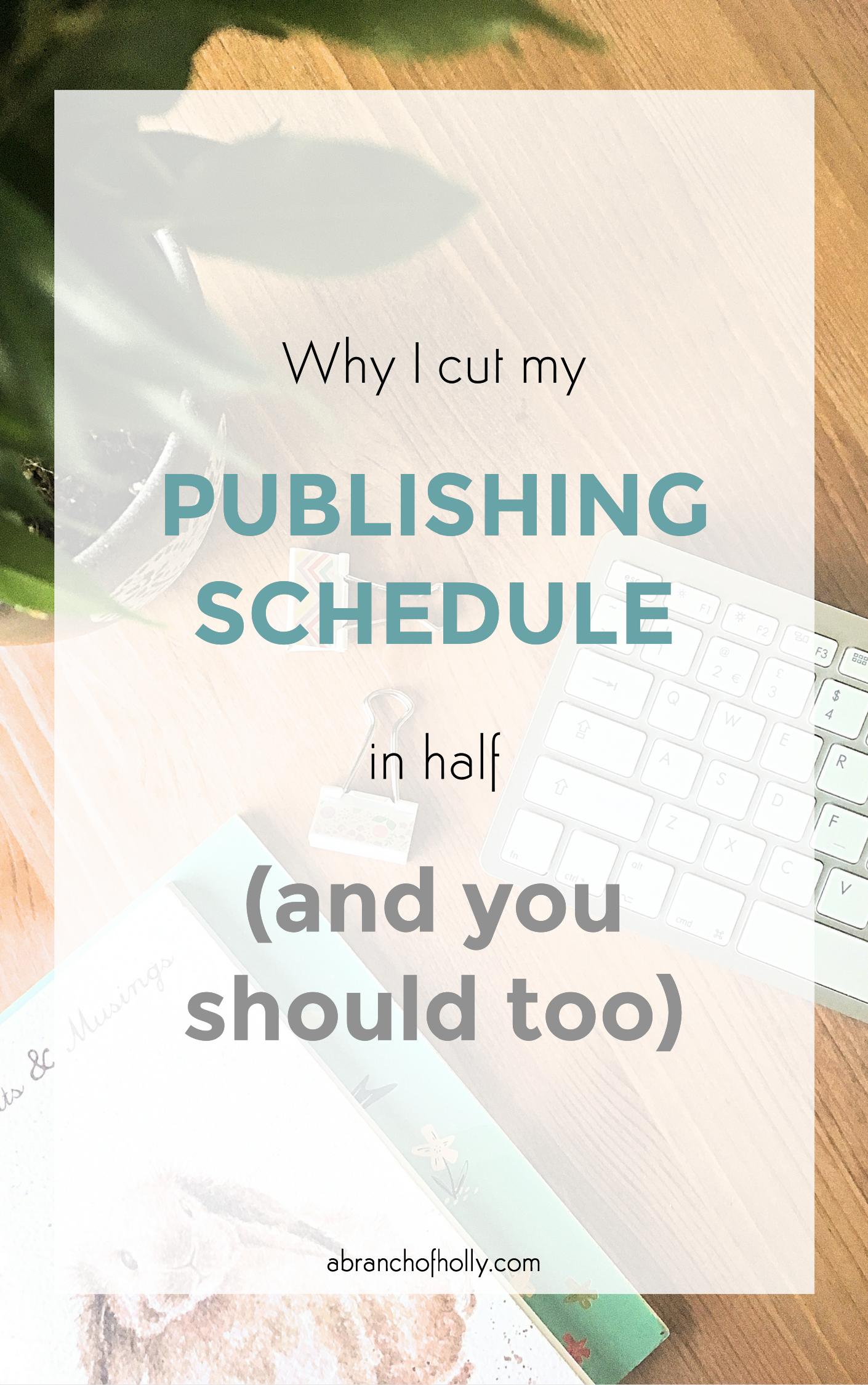 cut publishing schedule down