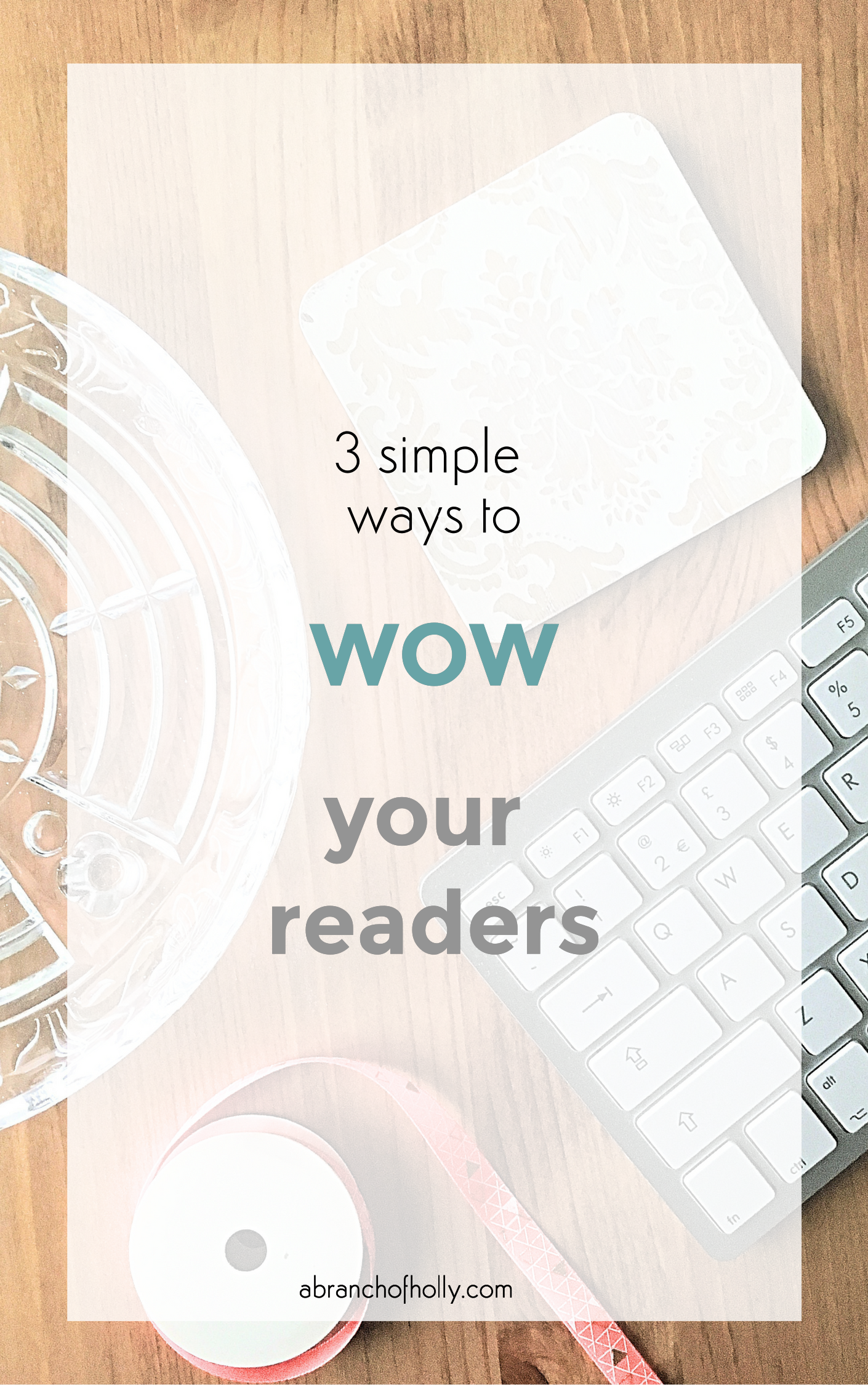 simple ways to wow your readers