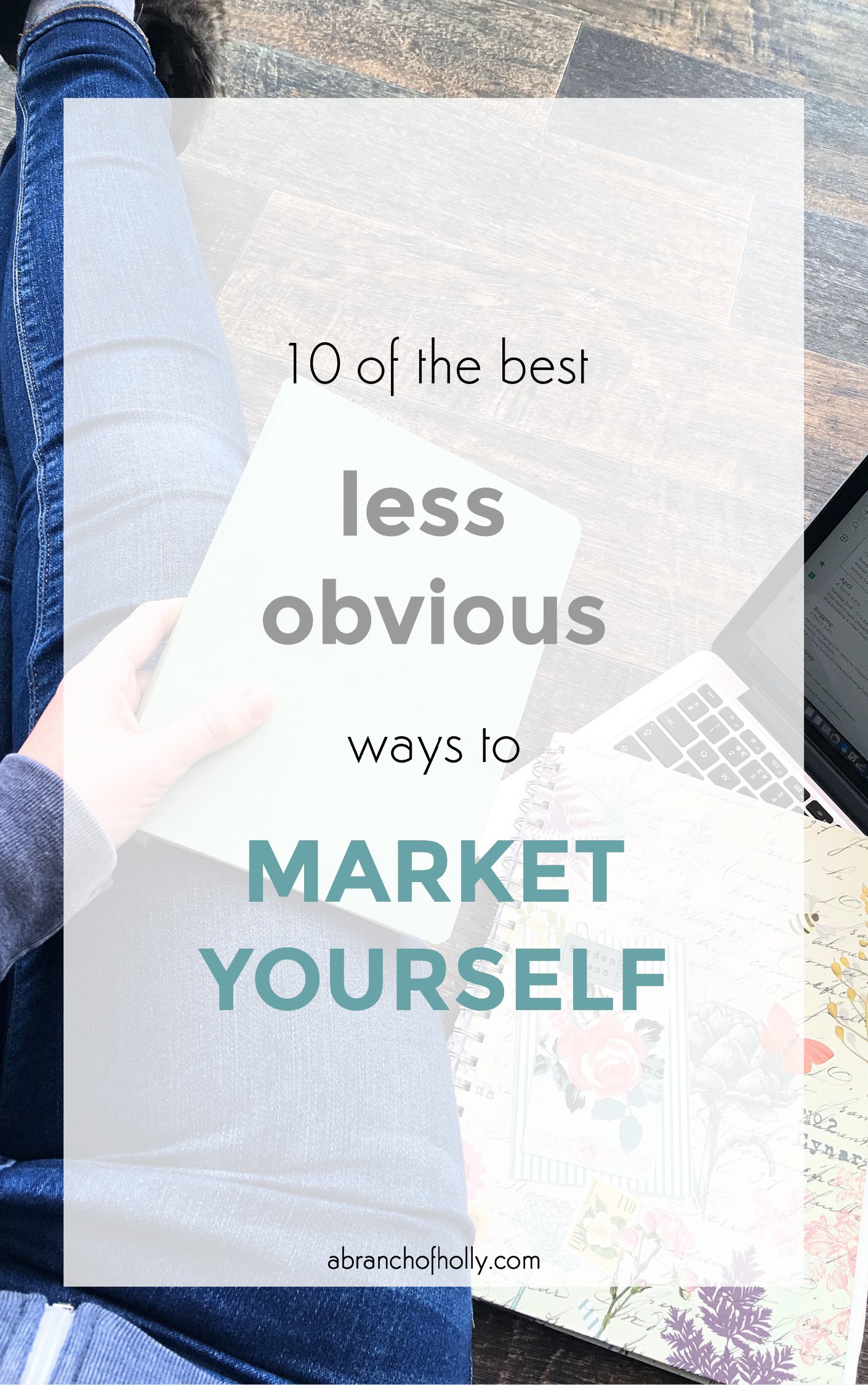 10 of the best less obvious ways to market yourself