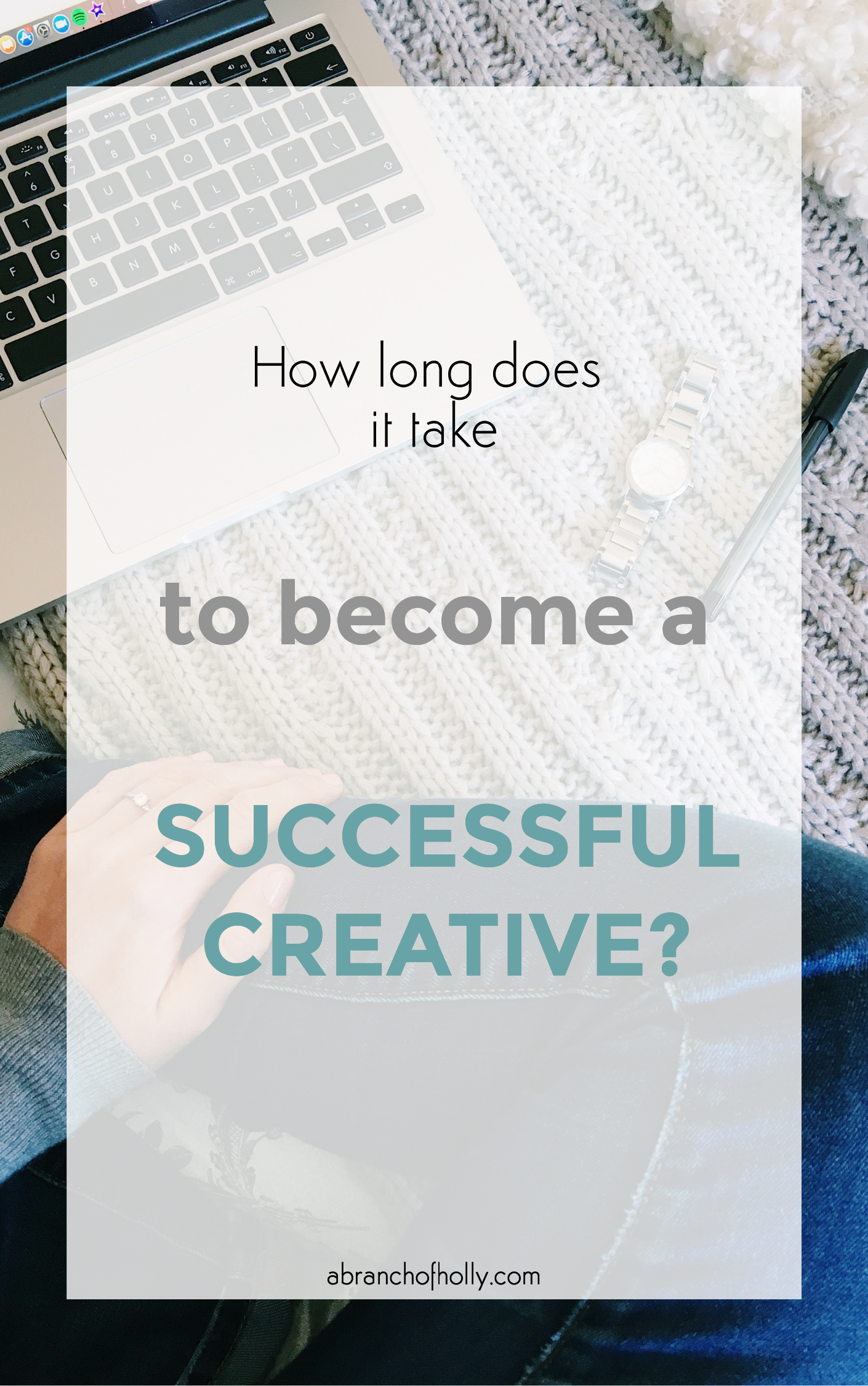 how long does it take to become a successful creative?