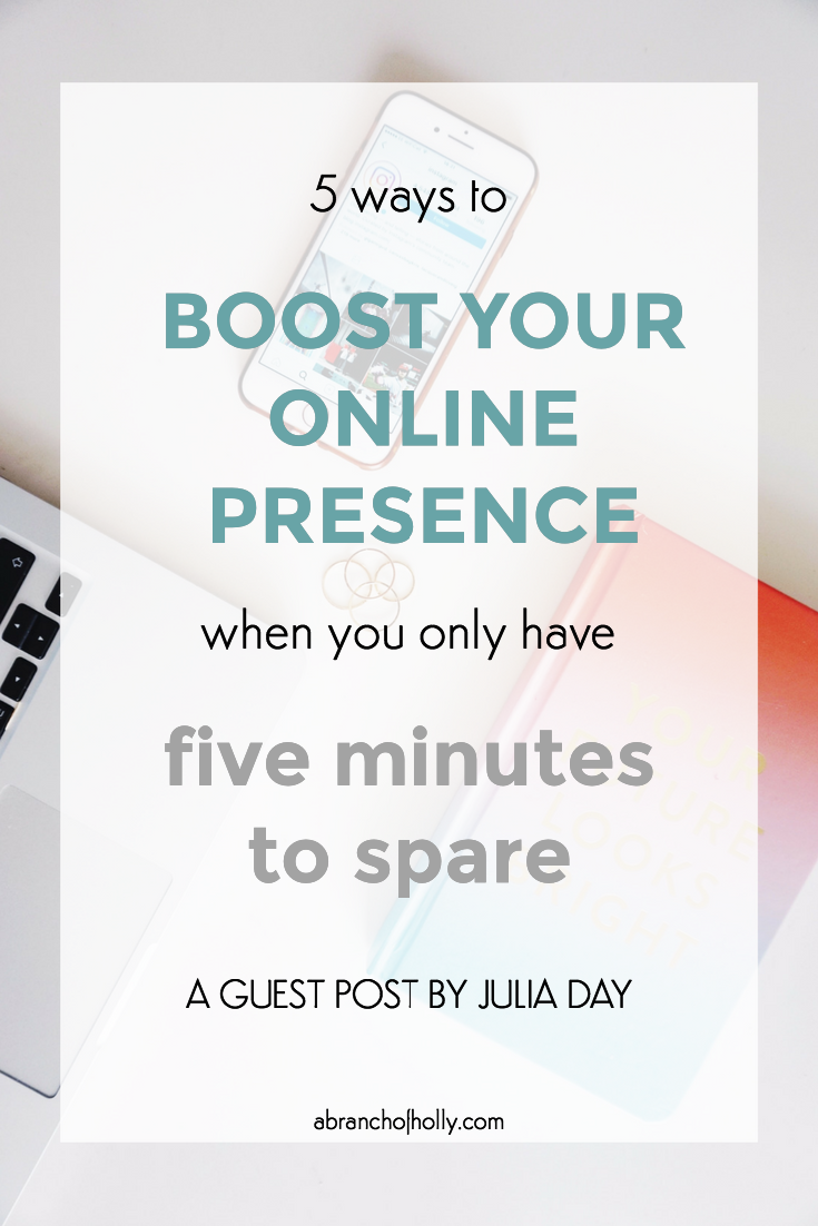 5 ways to boost your online presence when you only have five minutes to spare