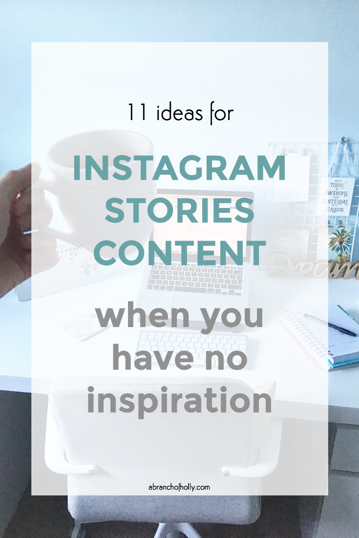11 Ideas For Instagram Stories Content When You Have No Inspiration