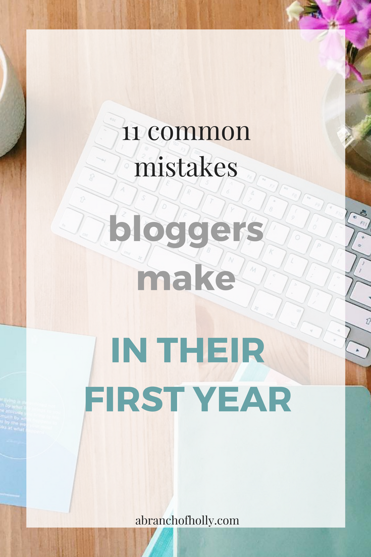 11 COMMON MISTAKES BLOGGERS MAKE IN THEIR FIRST YEAR