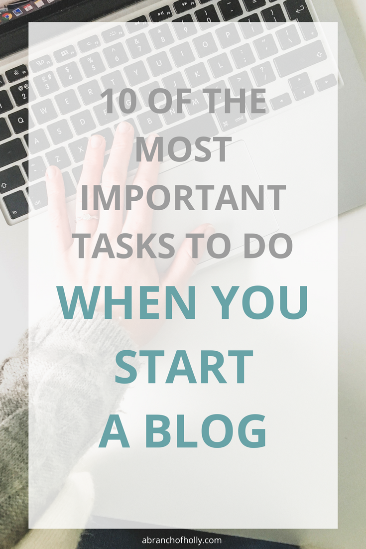 10 OF THE MOST IMPORTANT TASKS TO DO WHEN YOU START A BLOG