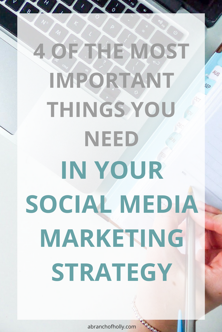 4 of the most important things you need in your social media marketing strategy