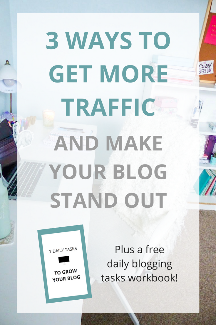 3 ways to get more traffic and make your blog stand out