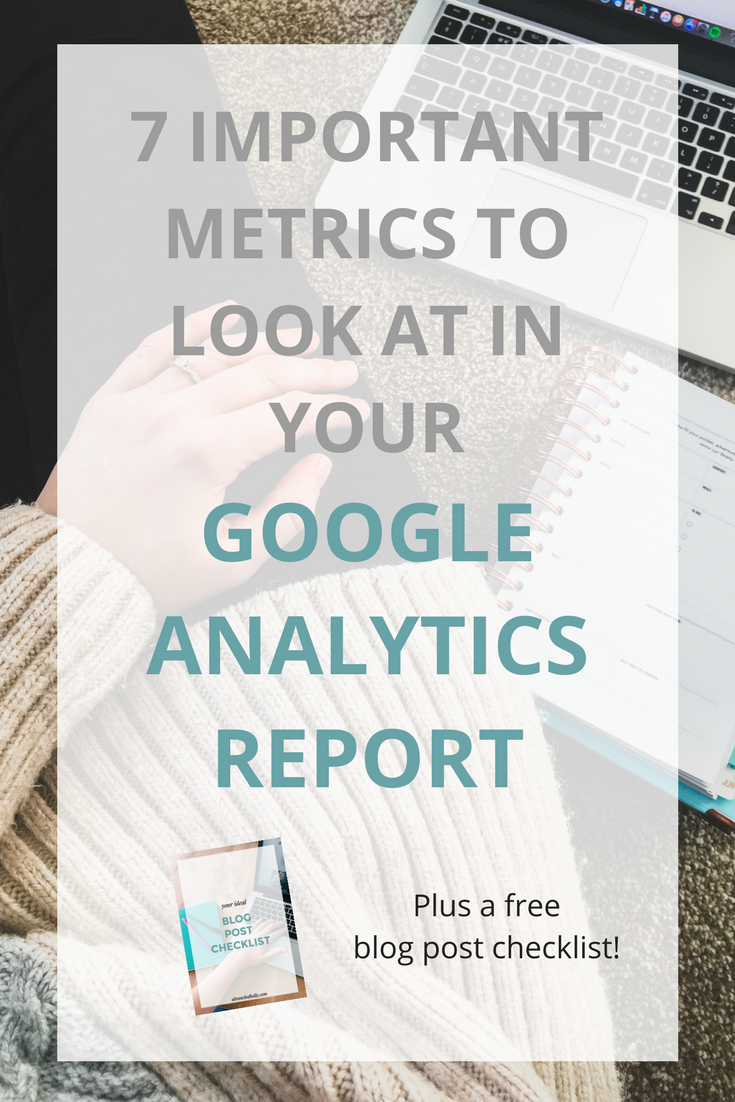 7 IMPORTANT METRICS TO TRACK IN YOUR GOOGLE ANALYTICS REPORT