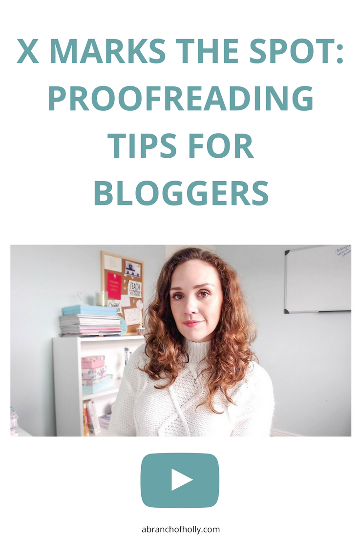 X marks the spot: proofreading tips for bloggers by A Branch of Holly -  These proofreading tips will not only help you build your credibility but they'll also help boost your rankings in search engines. Win win!