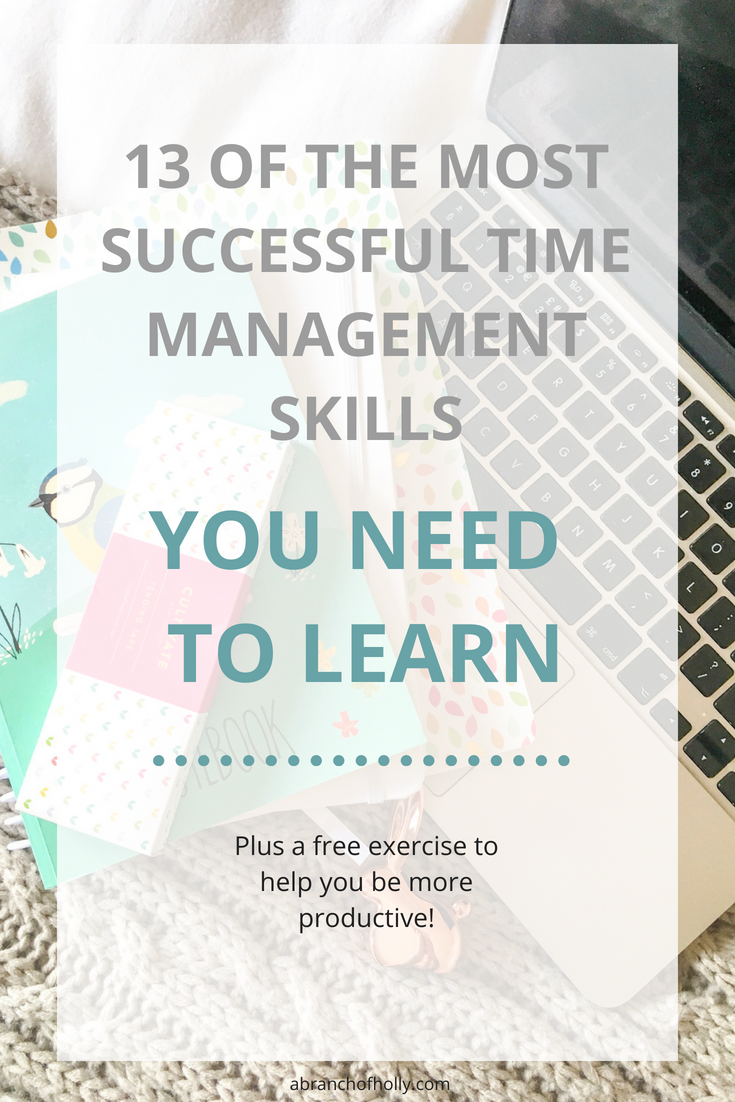 13 OF THE MOST SUCCESSFUL TIME MANAGEMENT SKILLS you need to learn.png