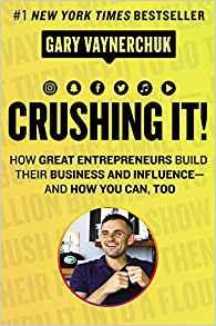 Crushing IT! by Gary Vaynerchuk