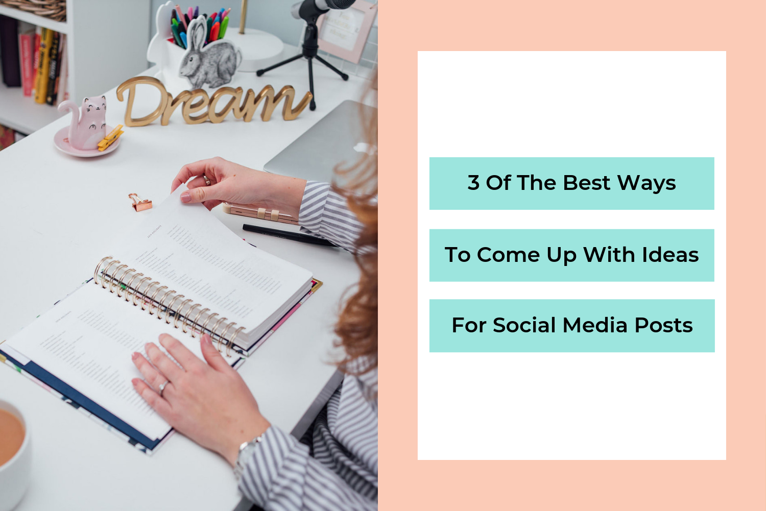 3 OF THE BEST WAYS TO COME UP WITH IDEAS FOR SOCIAL MEDIA POSTS.png